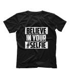 Футболка Believe in your #selfie